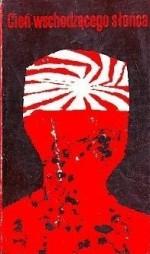 Cień wschodzącego słońca - Mikołaj Melanowicz, Kenzaburō Ōe, Masuji Ibuse, Haruo Umezaki, Tamiki Hara, Fumiko Hayashi