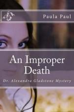 An Improper Death (Dr. Alexandra Gladstone Mysteries) - Paula Paul