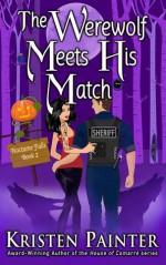 The Werewolf Meets His Match (Nocturne Falls, #2) - Kristen Painter