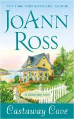 Castaway Cove: A Shelter Bay Novel - JoAnn Ross
