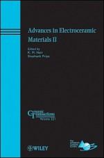 Advances in Electroceramic Materials II - K. M. Nair, Shashank Priya, ACerS