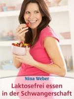 Laktosefrei essen in der Schwangerschaft - Nina Weber