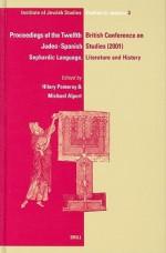 Proceedings of the Twelfth British Conference on Judeo-Spanish Studies, 24-26 June, 2001: Sephardic Language, Literature and History - Hilary Pomeroy, Michael Alpert