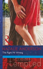 The Right Mr. Wrong (Modern Tempted) - Natalie Anderson
