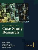 Encyclopedia of Case Study Research - Albert J. Mills, Gabrielle Durepos, Elden Wiebe