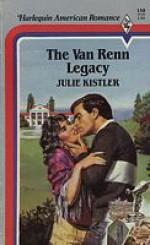 The Van Renn Legacy (Harlequin American Romance, #158) - Julie Kistler