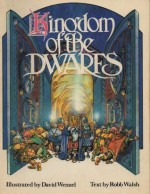 Kingdom of the Dwarfs - Robb Walsh, David Wenzel