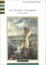 This Realm of England 1399-1688 - Lacey Baldwin Smith