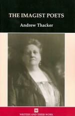 The Imagist Poets - Andrew Thacker