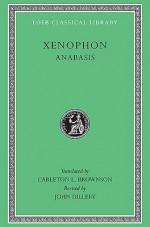Anabasis - Xenophon, Carleton L. Brownson, John Dillery
