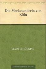 Die Marketenderin von Köln (German Edition) - Levin Schücking