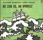 Nie zjem cię, jak opowiesz - Sławomir Grabowski, Marek Nejman
