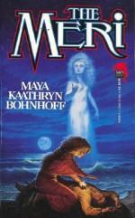 The Meri - Maya Kaathryn Bohnhoff