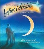 Dream of Heaven: Volume I (Before I Dream) - Karyn Henley