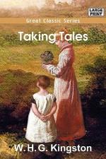 Taking Tales - W.H.G. Kingston