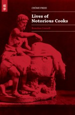 Lives of Notorious Cooks - Brendan Connell