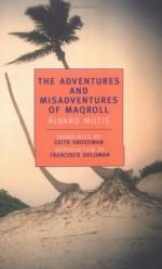 The Adventures and Misadventures of Maqroll - Álvaro Mutis, Edith Grossman, Francisco Goldman
