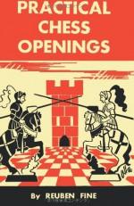 Practical Chess Openings - Reuben Fine