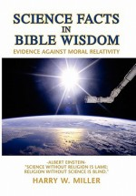 Science Facts in Bible Wisdom - Harry W. Miller