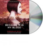 Because It Is My Blood (Birthright (Zevin) #02) Zevin, Gabrielle ( Author ) Sep-18-2012 Compact Disc - Gabrielle Zevin