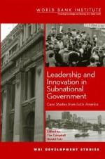 Leadership and Innovation in Subnational Government: Case Studies from Latin America - World Book Inc