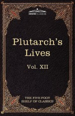 Plutarch's Lives - Charles William Eliot, John Dryden
