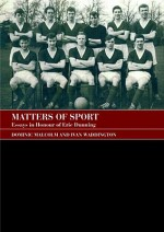 Matters of Sport: Essays in Honour of Eric Dunning - Dominic Malcolm, Richard Giulianotti, Ivan Waddington