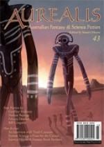 Aurealis: Australian Fantasy & Science Fiction - Stuart Mayne, Felicity Dowker, Bill Congreve, Thoraiya Dyer, Simon Petrie, Lachlan Huddy, Geoffery Maloney, Nathan Burrage