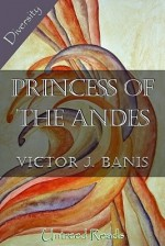 The Princess of the Andes - Victor J. Banis