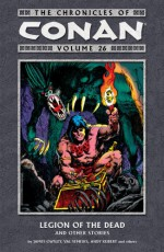 The Chronicles of Conan Volume 26: Legion of the Dead and Other Stories - George Sturt, James Owsley, Chris Warner, Geof Isherwood, Ernie Chan, Adam Kubert, Val Semeiks, Vincent Giarrano, Vince Colletta, George Roussos, John Buscema, Andy Kubert