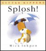 Splosh! - Mick Inkpen