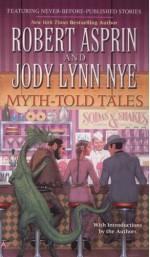 Myth-Told Tales - Robert Lynn Asprin, Jody Lynn Nye