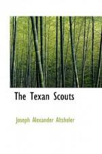 The Texan Scouts - Joseph Alexander Altsheler