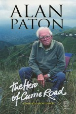 Hero of Currie Road, The - Alan Paton