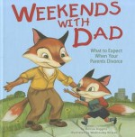 Weekends with Dad: What to Expect When Your Parents Divorce - Melissa Higgins, Wednesday Kirwan