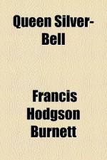 Queen Silver-Bell - Frances Hodgson Burnett