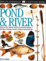 Pond & River (DK Eyewitness Books) - Steve Parker, Philip Dowell