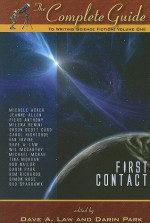 The Complete Guide to Writing Science Fiction: Volume One - First Contact (The Complete Guide to Writing Series) - Milena Benini, Orson Scott Card, Piers Anthony, Jeanne Allen, Wil McCarthy, Ian Irvine, Simon Rose, Bud Sparhawk, Darin Park, Michele Acker, Michael Mcrae, Tina Morgan, Carol Hightshoe, Dave A. Law, Bob Nailor, Kim Richards