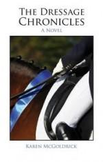 The Dressage Chronicles - Karen McGoldrick