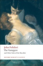 The Vampyre and Other Tales of the Macabre - John William Polidori