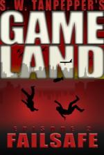 GAMELAND: Failsafe (S. W. Tanpepper's GAMELAND, #2) - Saul Tanpepper, Ken J. Howe