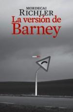 La version de Barney (Narrativa Sexto Piso) (Spanish Edition) - Mordecai Richler