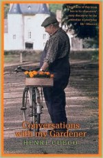 Conversations with My Gardener - Henri Cueco, George Miller