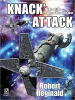 Knack' Attack: A Tale of the Human-Knacker War - Robert Reginald, Ardath Mayhar