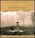 Deborah Turbeville's Newport Remembered: A Photographic Portrait of a Gilded Past - Louis Auchincloss