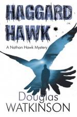 Haggard Hawk - Douglas Watkinson
