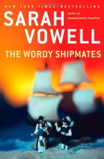 The Wordy Shipmates - Sarah Vowell
