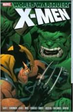 World War Hulk: X-Men - Christos Gage, Dan Slott, Robert Kirkman, Daniel Way, Stefano Caselli, Butch Guice, Javier Saltares, Andrea DiVito