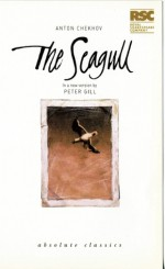 The Seagull (Absolute Classics): A Comedy by Anton Chekhov - Anton Chekhov, Peter Gill