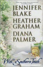 "With A Southern Touch (""Adam""; ""A Night in Paradise""; ""Garden Cop"") - Jennifer Blake, Heather Graham, Diana Palmer"